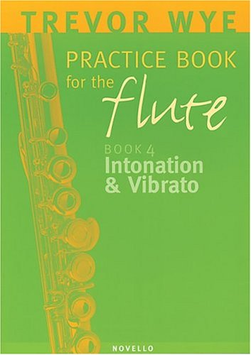 9780853604587: A Trevor Wye Practice Book for the Flute, Vol. 4: Intonation and Vibrato