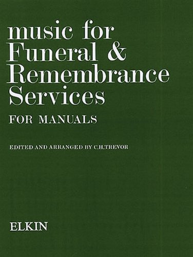 MUSIC FOR FUNERAL/REMEMBRANCE ORGAN