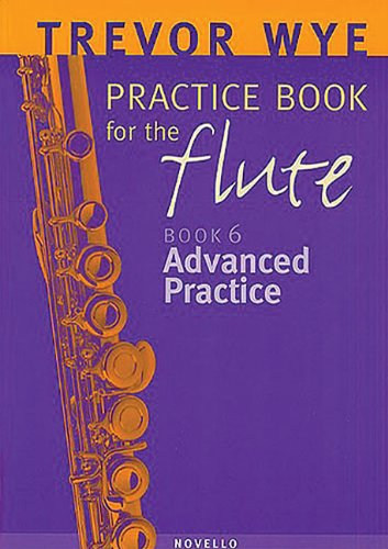 9780853605171: Trevor Wye Practice Book for the Flute: Volume 6 - Advanced Practice