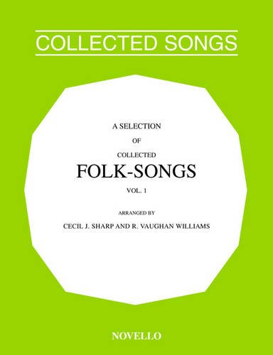 A Selection of Collected Folk-Songs: v. 1: Vaughan Williams, Ralph