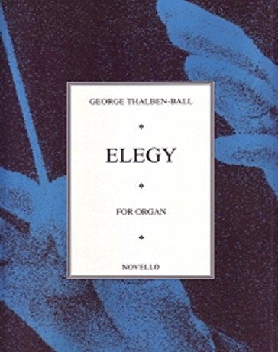 9780853606512: George Thalben-Ball: Elegy For Organ