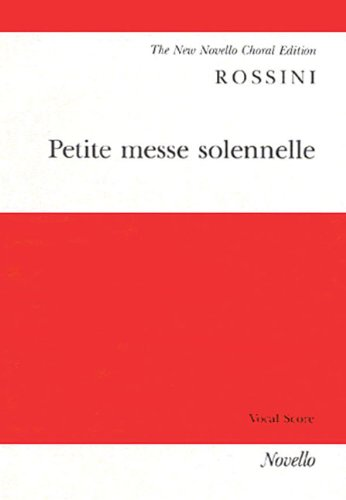 9780853607205: Petite Messe Solennelle: For Soprano, Alto, Tenor and Bass Soli, Satb, Harmonium and Two Pianos (Ad.lib.) or Orchestra