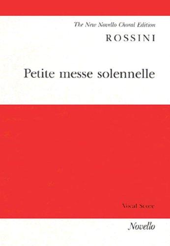 9780853607205: Petite Messe Solennelle: For Soprano, Alto, Tenor and Bass Soli, Satb, Harmonium and Two Pianos (Ad.lib.) or Orchestra