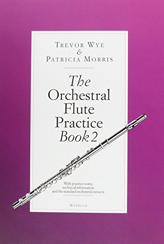 The Orchestral Flute Practice, Book 2: Wye, Trevor; Morris, Patricia