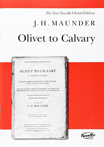J.H. Maunder: Olivet to Calvary: Maunder, John Henry