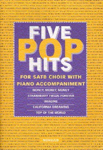 Five Pop Hits for SATB choir with piano accompaniment