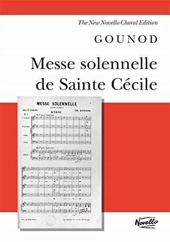 9780853609803: Messe Solennelle de Sainte Cecile: For Soprano, Tenor and Bass Solists, Satb and Orchestra or Organ And/Or Piano Ad Lib (New Novello Choral Editions)