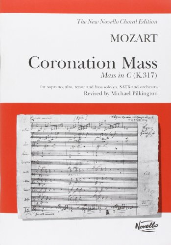 Mozart Coronation Mass in C (K.317) Vocal: Mozart, Wolfgang Ama