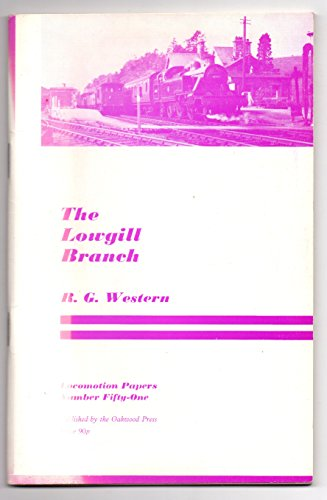 9780853610212: Lowgill Branch: A Lost Route to Scotland (Locomotion Papers)