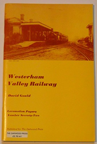 Westham Valley Railway (Locomotion Papers) (9780853611479) by Gould, David