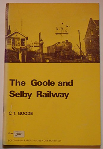 9780853612056: Goole and Selby Railway (Locomotion Papers)