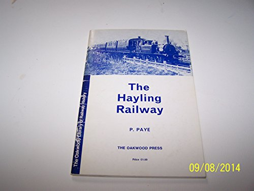 THE HAYLING RAILWAY. (9780853612254) by Peter. Paye