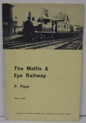 Mellis-Eye Railway (Locomotion Papers) (9780853612568) by Peter Paye