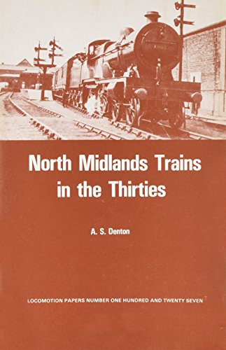 9780853612674: North Midlands Trains in the Thirties (Locomotion Papers)