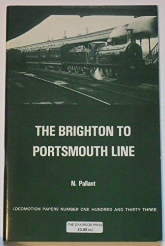 Locomotion Papers No.133; The Brighton To Portsmouth Line