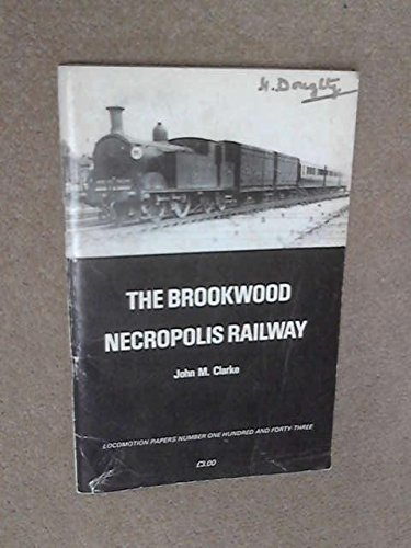 9780853612964: The Brookwood Necropolis Railway (Locomotion Papers)