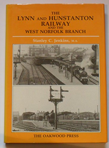 The Lynn and Hunstanton Railway and the West Norfolk Branch: Stanley C. Jenkins