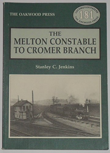 9780853614197: The Melton Constable to Cromer Branch (Locomotion Papers)