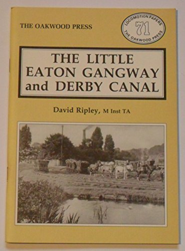 9780853614319: Little Eaton Gangway and Derby Canal (Locomotion Papers)