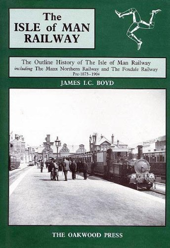 Isle of Man Railway: The Outline History of the Isle of Man Railway Including the Manx Northern ...