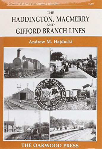 9780853614562: The Haddington, Macmerry and Gifford Branch Lines (Oakwood Library of Railway History)