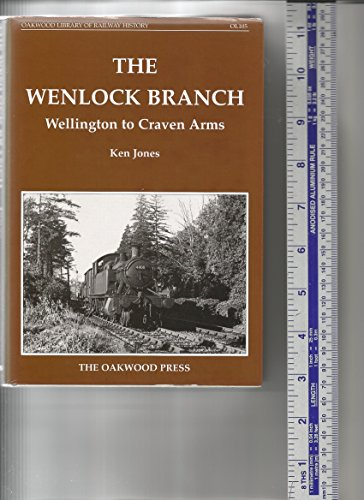 9780853615002: The Wenlock Branch: Wellington to Craven Arms (Oakwood Library of Railway History)