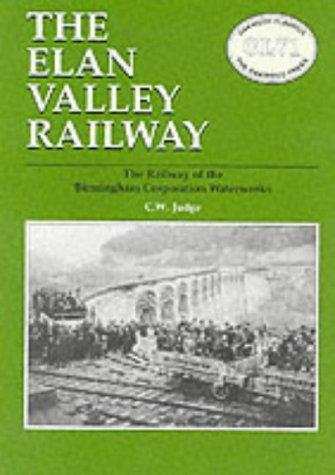 9780853615170: Elan Valley Railway: Railway of the Birmingham Railway Waterworks (Oakwood Library of Railway History)