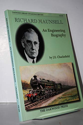 9780853615262: Richard Maunsell: An Engineering Biography (Oakwood Library of Railway History)