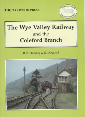 The Wye Valley Railway and the Coleford Branch LP 209