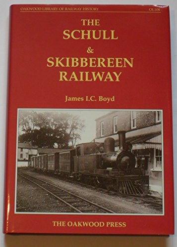9780853615347: Schull and Skibbereen Railway (Oakwood Library of Railway History)