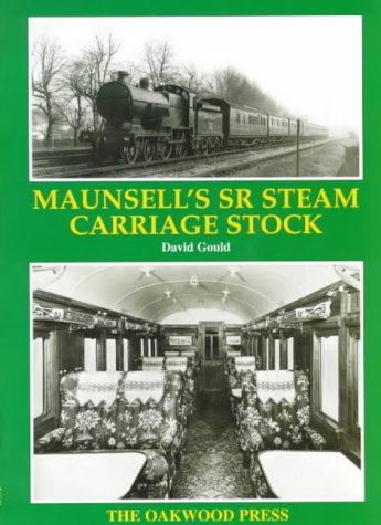 Maunsell's Southern Region Steam Carriage Stock 3: Gould, David