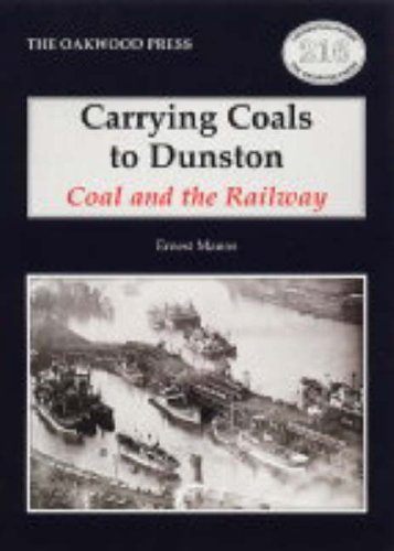 9780853615606: Carrying Coals to Dunston: Coal and the Railway (Locomotion Papers)