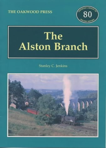9780853615743: The Alston Branch (Oakwood Library of Railway History)