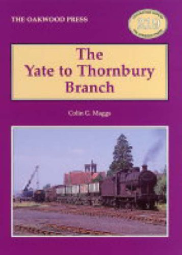 9780853615859: The Yate to Thornbury Branch (Locomotion Papers)