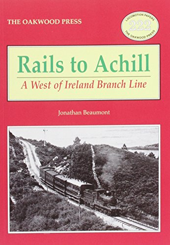 9780853615880: Rails to Achill: A West of Ireland Branch Line (Locomotion Papers)