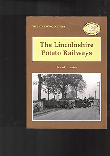 9780853616467: The Lincolnshire Potato Railways (Oakwood Library of Railway History)