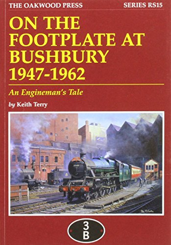 9780853616498: On the Footplate at Bushbury 1947-1963: An Enginemans Tale (Reminiscence Series)