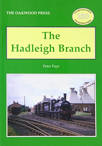 The Hadleigh Branch (Locomotion Papers) (9780853616504) by Peter Paye