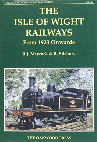 The Isle of Wight Railways from 1923 Onwards: Maycock, R.J.