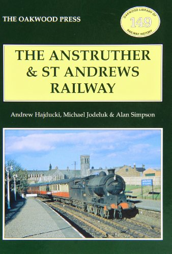 The Anstruther and St. Andrews Railway: Hajducki, Andrew; Jodeluk, Michael; Simpson, Alan