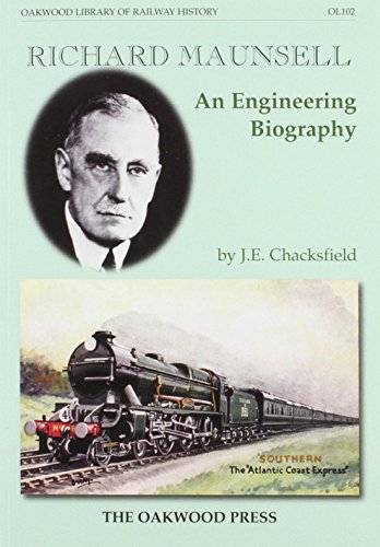 9780853616955: Richard Maunsell: An Engineering Biography (Oakwood Library of Railway History)