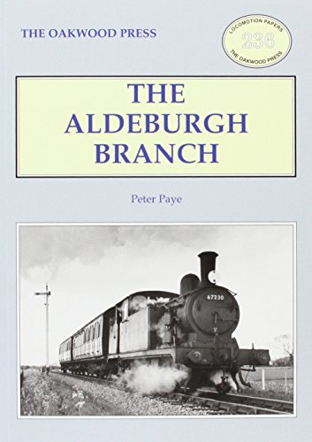 The Aldeburgh Branch (Locomotion Papers): Paye, Peter