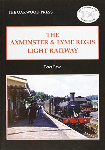 9780853617396: Axminster & Lyme Regis Light Railway (Oakwood Library of Railway History)