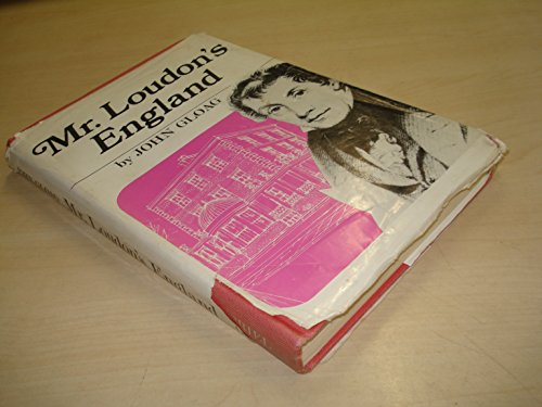 Mr. Loudon's England: The life and work: Gloag, John