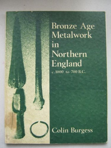 9780853620433: Bronze age metalwork in Northern England c. 1000 to 700 B.C.; (Oriel academic publications)