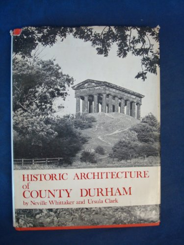 9780853621294: Historic Architecture of County Durham
