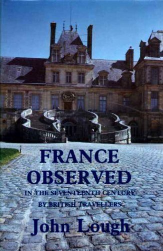 France Observed in the Seventeenth Century by British Travellers