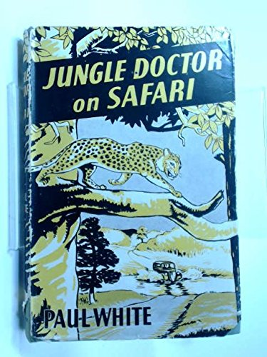 Jungle Doctor on Safari (The Jungle Doctor: White, Paul Illustrated