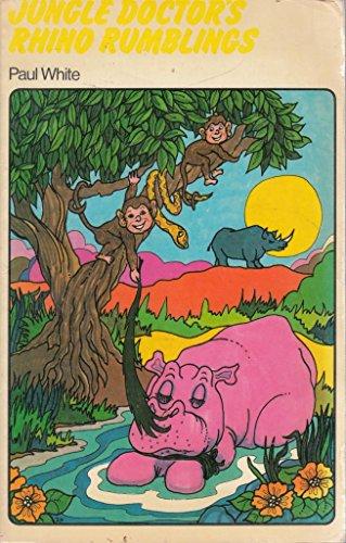Jungle Doctors Rhino Rumblings (Jungle Doctor paperbacks): White, Paul