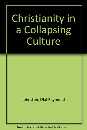 9780853642008: Christianity In A Collapsing Culture